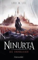 Lori M. Lee - Ninurta - Die Unendlichen