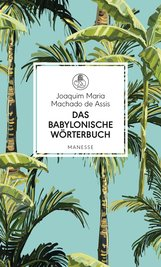 Joaquim Maria  Machado de Assis - Das babylonische Wörterbuch