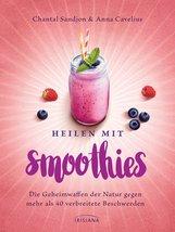 Chantal  Sandjon, Anna  Cavelius - Heilen mit Smoothies