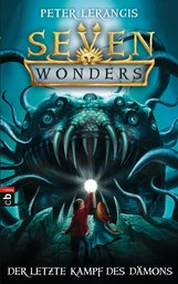 Peter  Lerangis - Seven Wonders - Der letzte Kampf des Dämons
