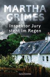 Martha  Grimes - Inspektor Jury steht im Regen