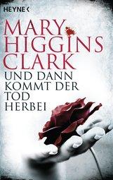 Mary  Higgins Clark - Und dann kommt der Tod herbei