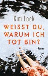 Kim  Lock - Weißt du, warum ich tot bin?