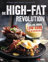 Tim  Noakes, Jonno  Proudfoot, Sally-Ann  Creed - Die High-Fat-Revolution