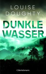Louise  Doughty - Dunkle Wasser