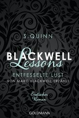 S.  Quinn - Blackwell Lessons - Entfesselte Lust. Von Marc Blackwell erzählt
