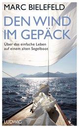 Marc  Bielefeld - Den Wind im Gepäck