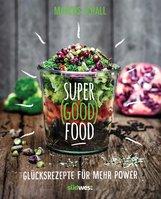 Marcus  Schall - Super Good Food