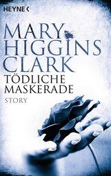 Mary  Higgins Clark - Tödliche Maskerade