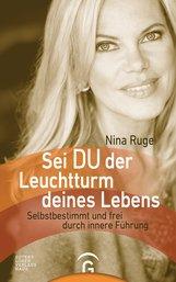 Nina  Ruge - Sei DU der Leuchtturm deines Lebens