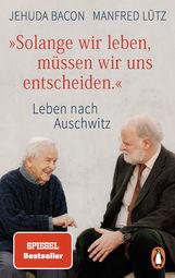 """Jehuda  Bacon, Manfred  Lütz - """"Solange wir leben, müssen wir uns entscheiden."""""""