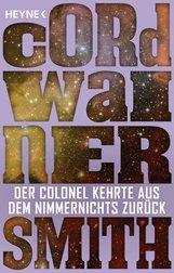 Cordwainer  Smith - Der Colonel kehrte aus dem Nimmernichts zurück