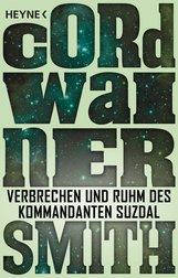 Cordwainer  Smith - Verbrechen und Ruhm des Kommandanten Suzdal