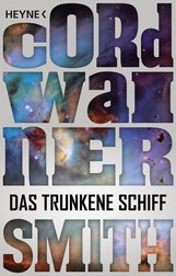 Cordwainer  Smith - Das trunkene Schiff