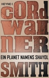 Cordwainer  Smith - Ein Planet namens Shayol