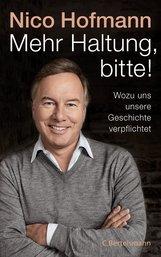Nico  Hofmann - Mehr Haltung, bitte!