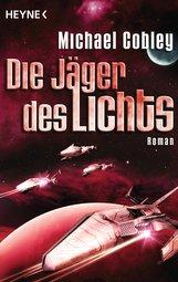 Michael  Cobley - Die Jäger des Lichts