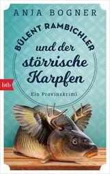 Anja  Bogner - Bülent Rambichler und der störrische Karpfen
