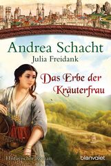 Andrea  Schacht, Julia  Freidank - Das Erbe der Kräuterfrau