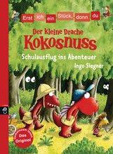 Ingo  Siegner - Erst ich ein Stück, dann du - Der kleine Drache Kokosnuss - Schulausflug ins Abenteuer