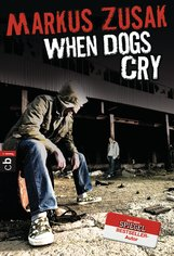 Markus  Zusak - When Dogs Cry