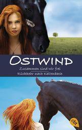 Carola  Wimmer, Lea  Schmidbauer, Kristina Magdalena  Henn - Ostwind: Zusammen sind wir frei / Rückkehr nach Kaltenbach