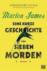 Marlon  James - Eine kurze Geschichte von sieben Morden