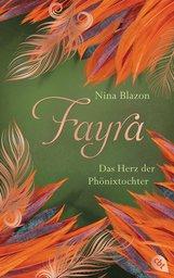 Nina  Blazon - FAYRA - Das Herz der Phönixtochter