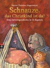 Karen Christine  Angermayer - Schnauze, das Christkind ist da