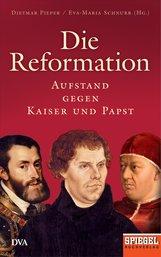 Dietmar  Pieper  (Hrsg.), Eva-Maria  Schnurr  (Hrsg.) - Die Reformation