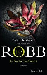 J.D.  Robb - In Rache entflammt