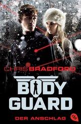 Chris  Bradford - Bodyguard - Der Anschlag
