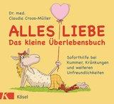 Claudia  Croos-Müller - Alles Liebe - Das kleine Überlebensbuch