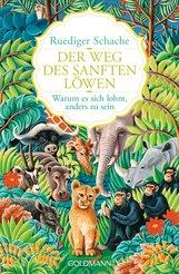 Ruediger  Schache - Der Weg des sanften Löwen