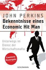 John  Perkins - Bekenntnisse eines Economic Hit Man - erweiterte Neuausgabe
