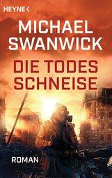 Michael  Swanwick - Die Todesschneise