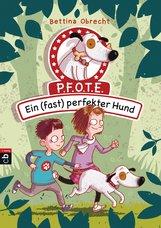Bettina  Obrecht - P.F.O.T.E. - Ein (fast) perfekter Hund