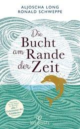 Aljoscha  Long, Ronald  Schweppe - Die Bucht am Rande der Zeit