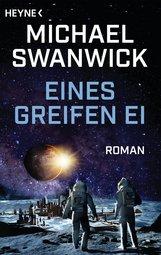 Michael  Swanwick - Eines Greifen Ei