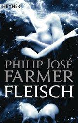 Philip José  Farmer - Fleisch