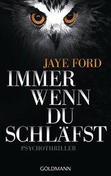 Jaye  Ford - Immer wenn du schläfst