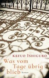Kazuo  Ishiguro - Was vom Tage übrig blieb