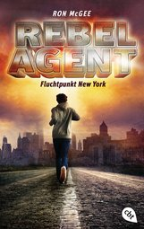 Ron  McGee - REBEL AGENT - Fluchtpunkt New York