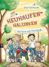 Sven  Gerhardt - Die Heuhaufen-Halunken - Volle Faust aufs Hühnerauge