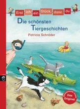 Patricia  Schröder - Erst ich ein Stück, dann du - Die schönsten Tiergeschichten