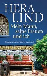 Hera  Lind - Mein Mann, seine Frauen und ich