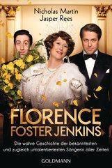 Nicholas  Martin, Jasper  Rees - Florence Foster Jenkins