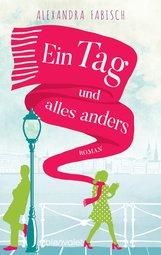 Alexandra  Fabisch - Ein Tag und alles anders