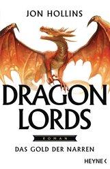 Jon  Hollins - Dragon Lords – Das Gold der Narren