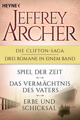 Jeffrey  Archer - Die Clifton-Saga 1-3: Spiel der Zeit/Das Vermächtnis des Vaters/ - Erbe und Schicksal (3in1-Bundle)